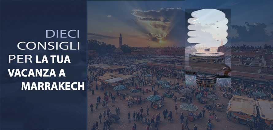 ecco dei piccoli suggerimenti utili alla vostra vacanza a Marrakech......