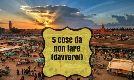 5 cose da non fare a Marrakech