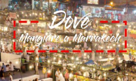 Dove mangiare a Marrakech