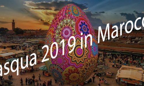 Pasqua 2019 in Marocco